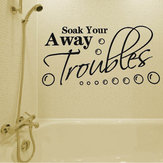 Adesivo da parete per bagno Soak Your Troubles Away Modello Decoration